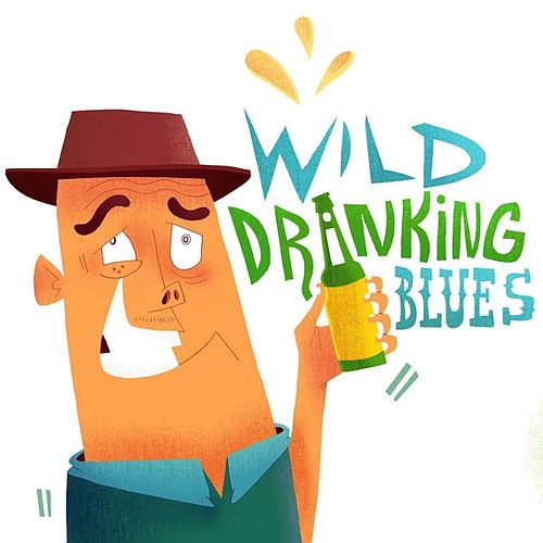 Wild Drinking Blues by Various Artists
