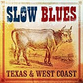 Slow Blues Texas And West Coast von Various Artists