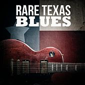 Rare Texas Blues by Various Artists