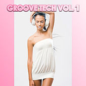 Groove Tech, Vol. 1 by Various Artists