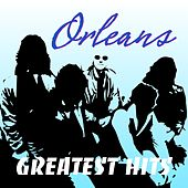 Orleans Greatest Hits by Orleans