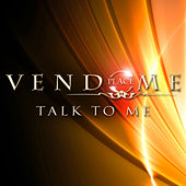 Talk to Me by Place Vendome