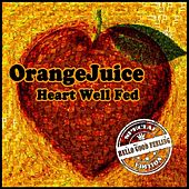 Heart Well Fed by Orange Juice