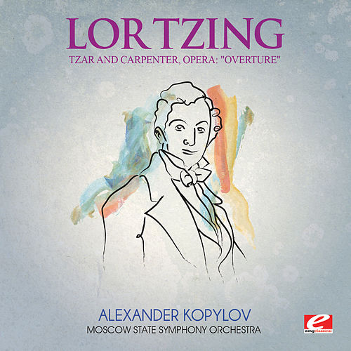 Lortzing: Tzar and Carpenter, Opera: