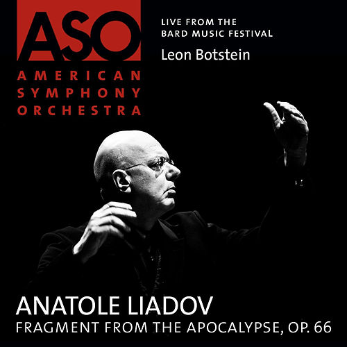 Liadov: Fragment from The Apocalypse, Op. 66 by American Symphony Orchestra