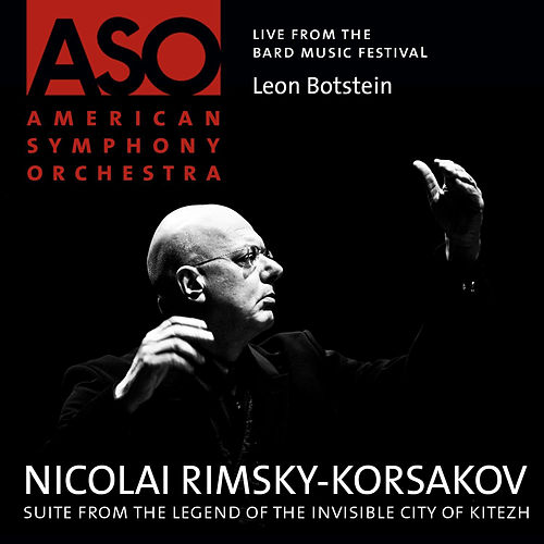 Rimsky-Korsakov: Suite from The Legend of the Invisible City of Kitezh by American Symphony Orchestra