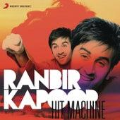 Ranbir Kapoor: Hit Machine by Various Artists
