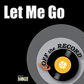 Let Me Go by Off the Record