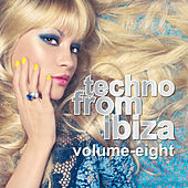 Techno from Ibiza, Vol. 08 by Various Artists