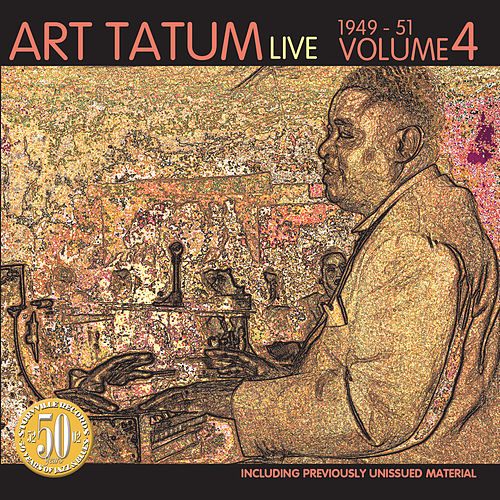 Live 1949 – 1951, Volume 4 by Art Tatum