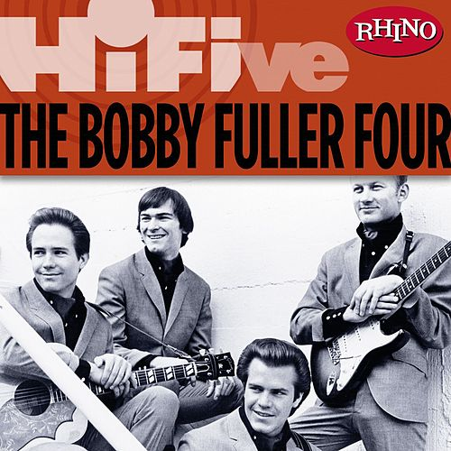 Rhino Hi-Five: The Bobby Fuller Four by Bobby Fuller Four
