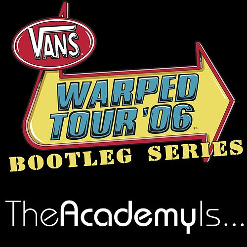 Warped Tour Bootleg '06 Series by The Academy Is. . .