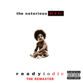 Ready To Die The Remaster von The Notorious B.I.G.