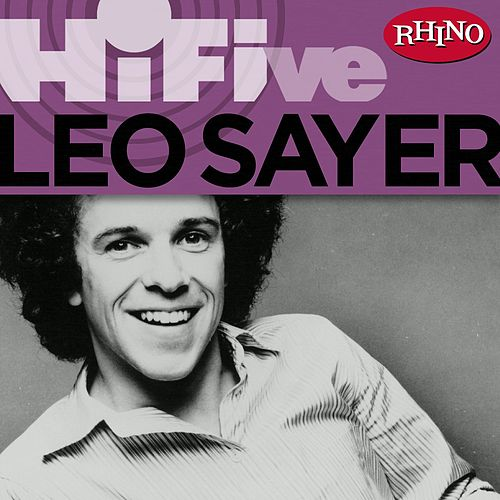 Rhino Hi-Five: Leo Sayer by Leo Sayer