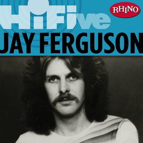 Rhino Hi-Five: Jay Ferguson by Jay Ferguson