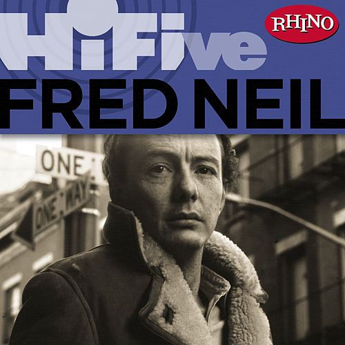 Rhino Hi-Five: Fred Neil by Fred Neil