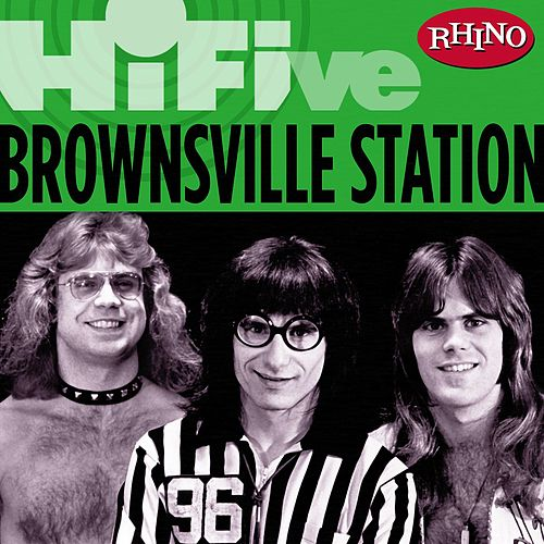 Rhino Hi-Five: Brownsville Station by Brownsville Station