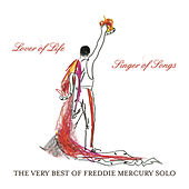 The Very Best of Freddie Mercury Solo:  Lover Of Life, Singer Of Songs by Freddie Mercury