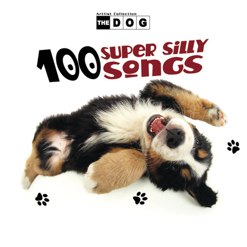 The Dog: 100 Super Silly Songs by The Countdown Kids