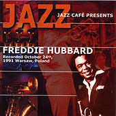 Jazz Cafe Presents Freddie Hubbard by Freddie Hubbard