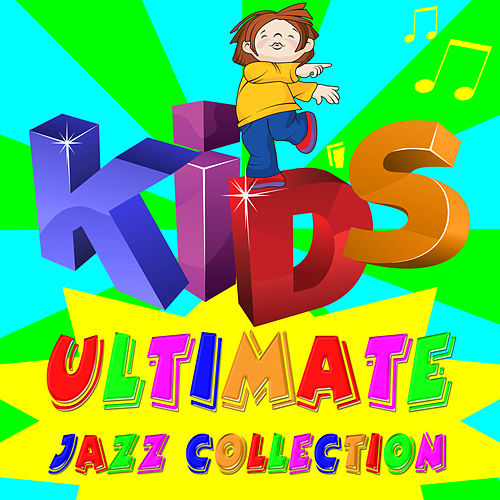 Kid's Ultimate Jazz Collection by Various Artists