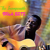 The Incomparable Bola Sete by Bola Sete