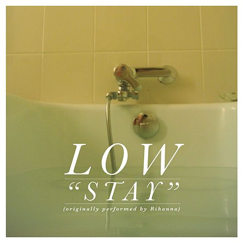 Stay - Single by Low