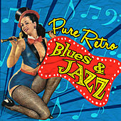 Pure Retro Blues & Jazz by Various Artists
