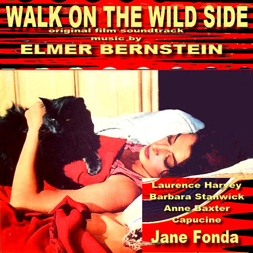 Walk on the Wild Side - Original Film Score by Elmer Bernstein