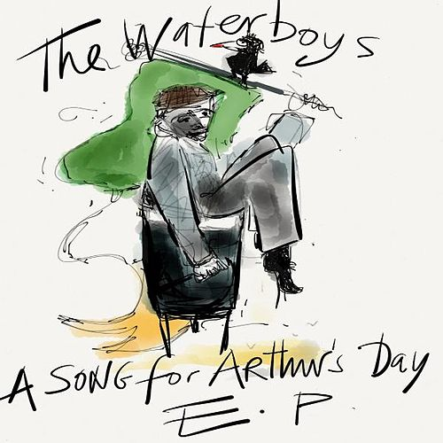 A Song for Arthur's Day E.P. by The Waterboys