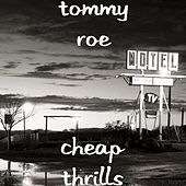 Cheap Thrills by Tommy Roe