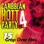 Caribbean Hott Party, Vol. 4 by Various Artists