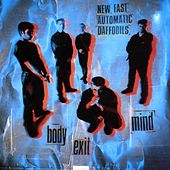 Body Exit Mind by New Fast Automatic Daffodils