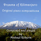 Dreams of Kilimanjaro by Michael Roberts