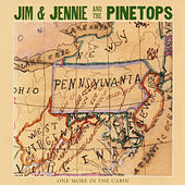 One More in the Cabin by Jim & Jennie & The Pinetops