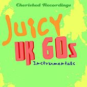 Juicy UK 60's Instrumentals by Various Artists