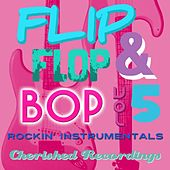 Flip Flop and Bop, Vol. 5 by Various Artists