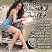 Old School Oldies 3 von Various Artists