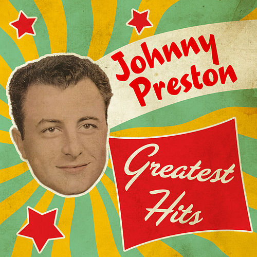 Greatest Hits by Johnny Preston