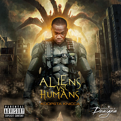 Aliens vs Humans (The Mixtape) by Koopsta Knicca
