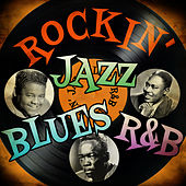 Rockin' Jazz Blues R&B by Various Artists