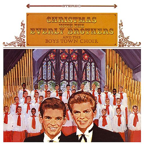 Christmas With The Everly Brothers And The Boystown Choir by The Everly Brothers