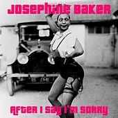 After I Say I'm Sorry by Joséphine Baker