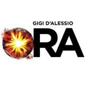 Ora by Gigi D'Alessio