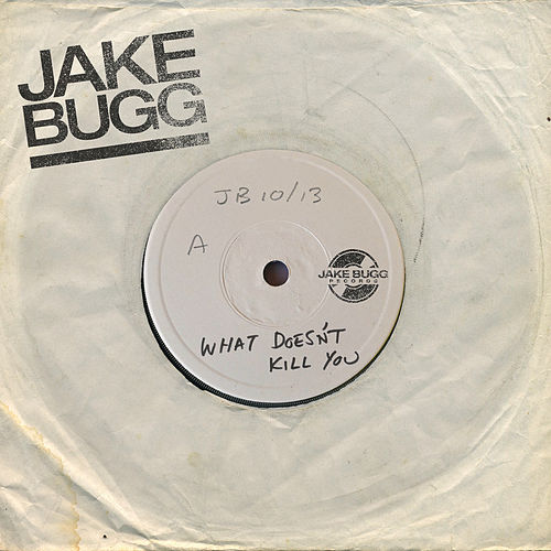 What Doesn't Kill You by Jake Bugg