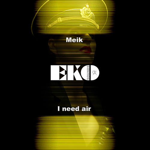 I Need Air by Meik
