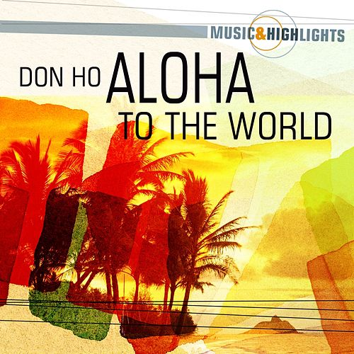 Music & Highlights: Aloha to the World by Don Ho