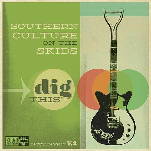 Dig This von Southern Culture on the Skids
