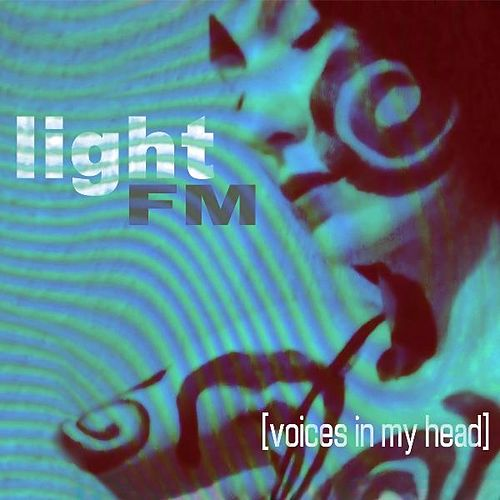 Voices in My Head by Light FM