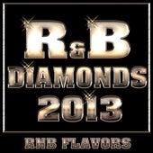 R&B Diamonds 2013 by RnB Flavors